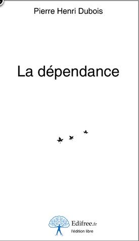 La_dependance_Pierre_Henri_Dubois-Ebooks-IDBOOX