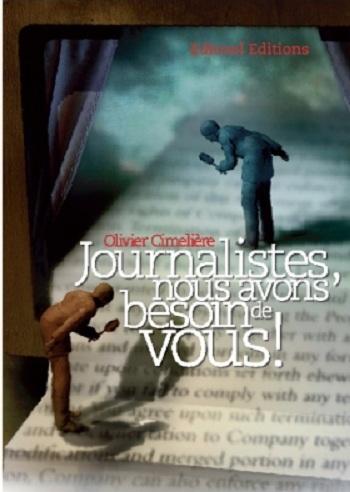 Journaliste nous avons besoin de vous -Olivier Cimeliere - Ebooks - IDBOOX