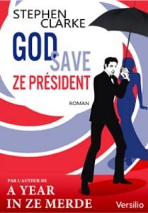 God Save Ze President Stephen Clarke Ebooks IDBOOX