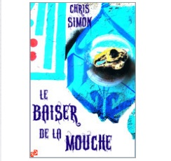 Le baiser de la mouche Chris Simon Ebooks IDBOOX