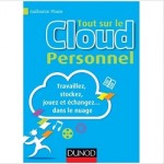 Cloud computing Tout sur le cloud personnel Guillaume Plouin Ebooks IDBOOX