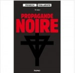 propagande noire Fenech Malafaye ebook IDBOOX