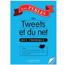 Les perles des Tweets et du Net  Larousse IDBOOX