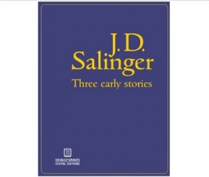 J D Salinger Three early stories ebook IDBOOX