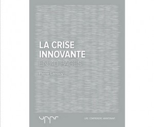 la crise innovante Pierre Larrouy uppr ebook IDBOOX