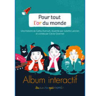 Ebook interactif enfants –  Une histoire qui vaut tout l'or du monde
