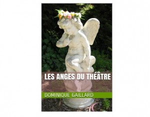 les anges du theatre ebook dominique gaillard