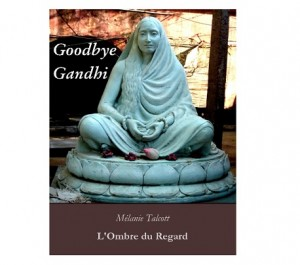 Goodbye Gandhi Melanie Talcott ebook