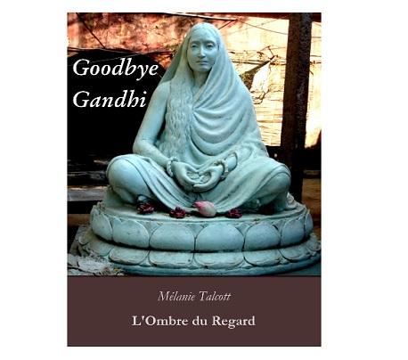 Goodbye Gandhi Melanie Talcott ebook