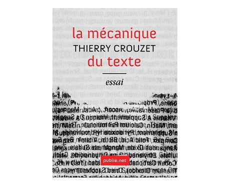 la mecanique du texte ebook thierry crouzet