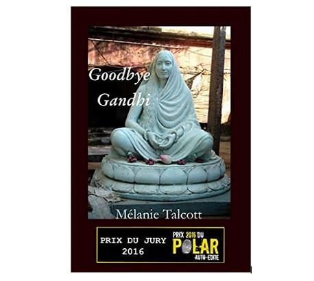 Melanie Talcott Goodbye Ghandi ete des indés