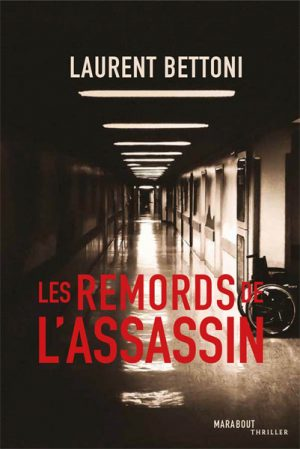 Laurent Bettoni Les Remords de l'Assassin