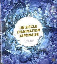 Chronique Livre Un siècle d animation japonaise