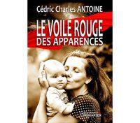 Le voile rouge des apparences Cédric Charles Antoine