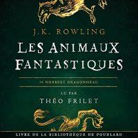 animaux fantastiques livre audio
