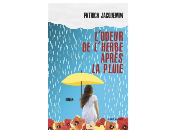 l'odeur de l'herbe après la pluie patrick jacquemin livre