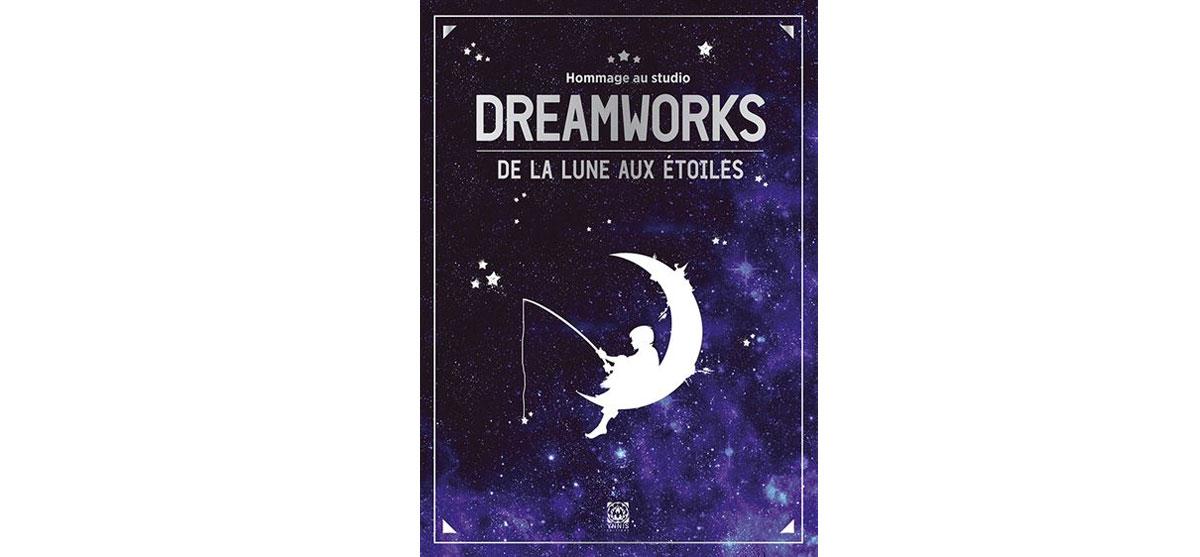 Livre pour tout savoir sur Dreamworks Animation