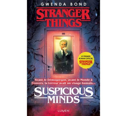Stranger Things – Suspicious Minds le roman incontournable