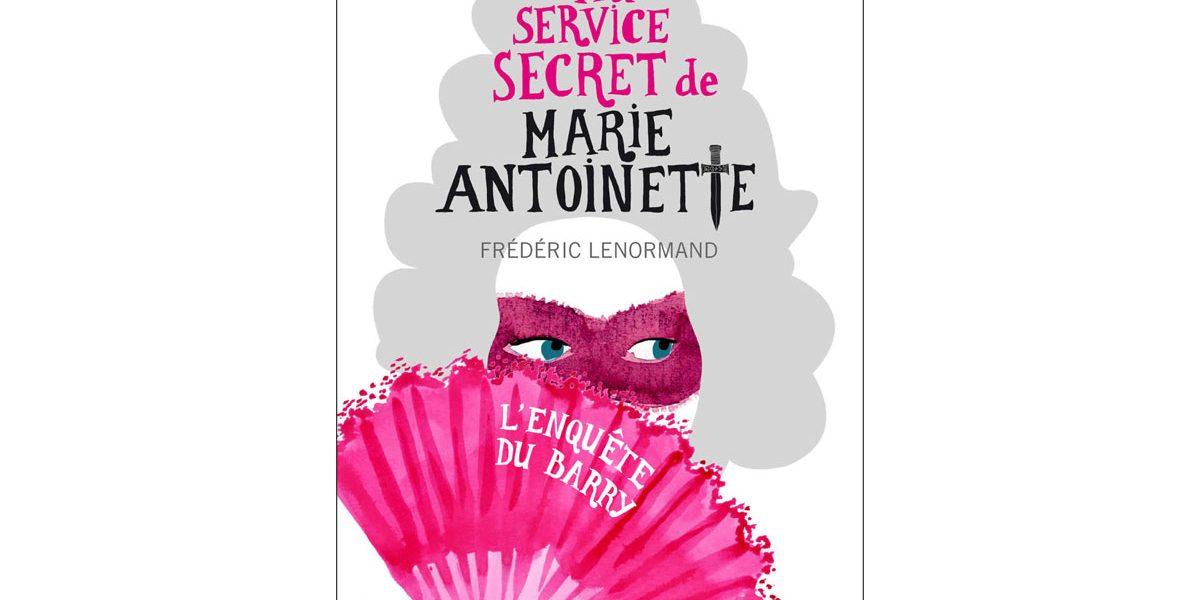 Livre Polar Historique Frédéric Lenormand Au Service Secret de Marie-Antoinette – L'enquête Du Barry
