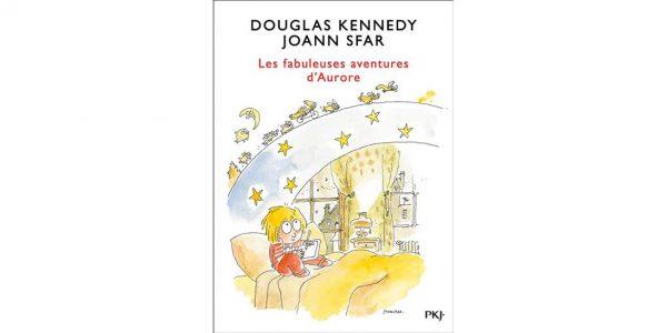 Livre Les fabuleuses aventures d'Aurore de Douglas Kennedy et illustré par Joann Sfar