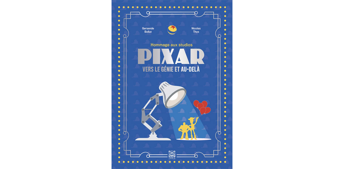 Pixar vers le génie et au-delà chronique livre