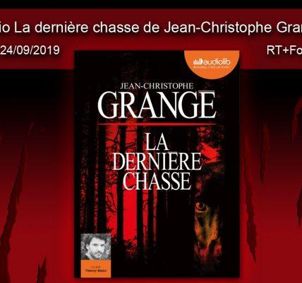 Jeu concours 10 livres audio La dernière chasse de Jean-Christophe Grangé à gagner