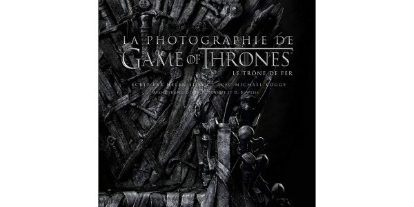 Livre - La photographie de Game of Thrones un flashback sur papier glacé àà Westeros