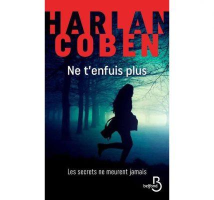 Livre - Chronique du thriller Ne t'enfuis plus d'Harlan Coben