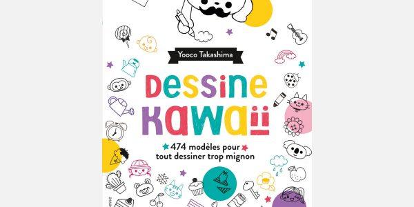Livre Dessine Kawaii - Apprendre à dessiner comme au Japon