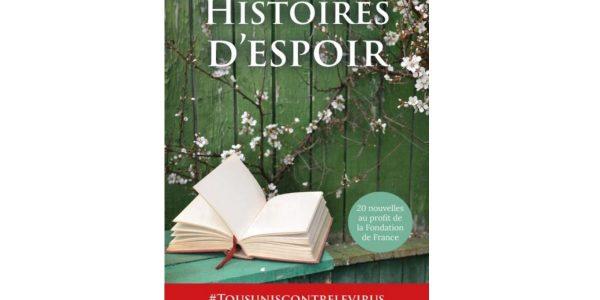histoires d espoir 20 nouvelles fonds Fondation de France coivd-19