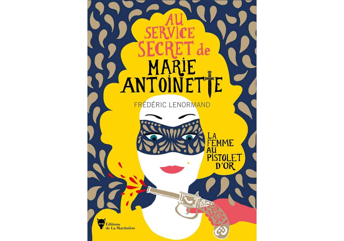 Livre Marie-Antoinette La femme au pistolet d'or - Rose et Leonard reprennent du service