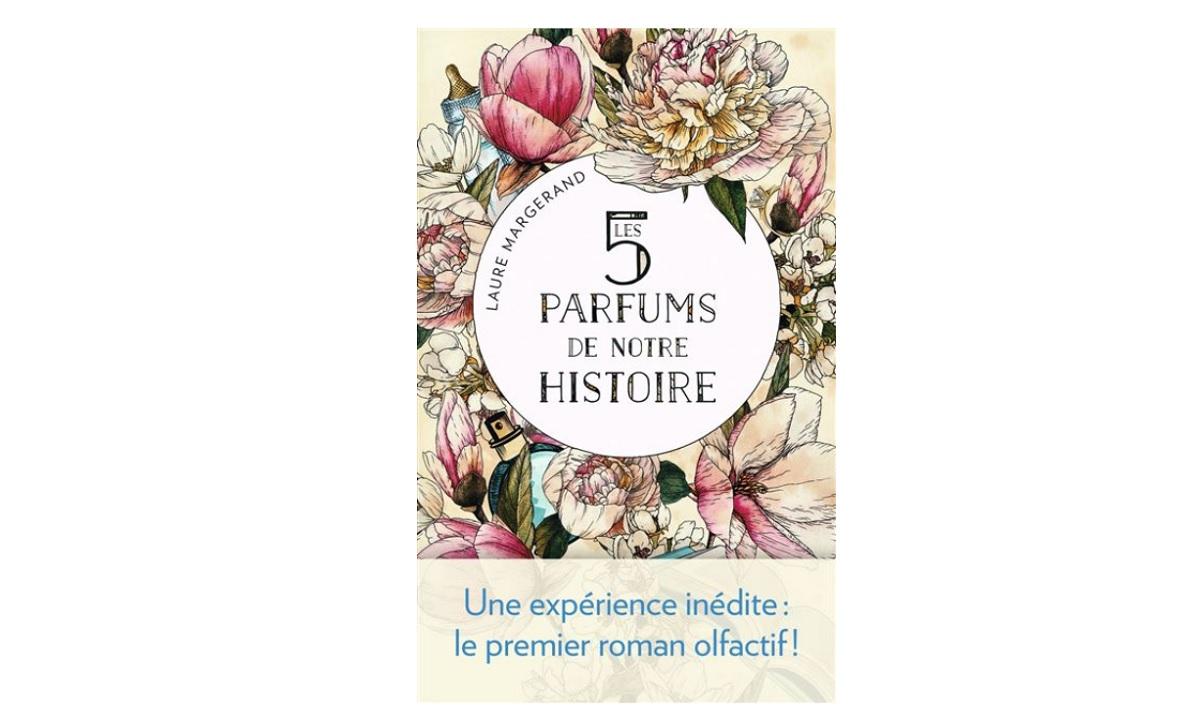 les 5 parfums de notre histoire livre olfactif