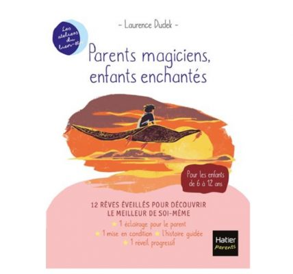 Parents magiciens, enfants enchantés livre