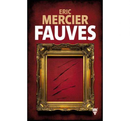 Roman Policier Fauves d'Eric Mercier