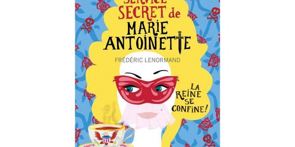 Livre Marie-Antoinette La Reine se confine une nouvelle enquête écrite par Frédéric Lenormand