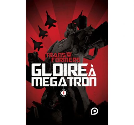 Comics Transformers Gloire à Megatron