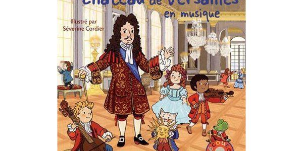 livre mon-petit-chateau-de-versailles-en-musique