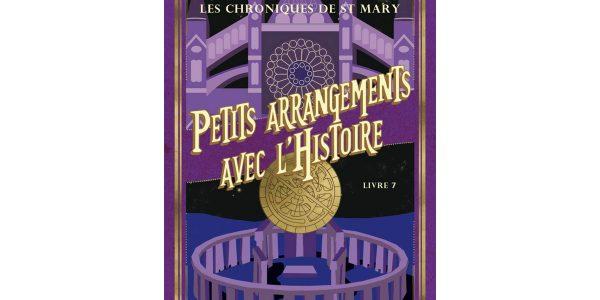 Chronique livre - Les Chroniques de St Mary Petits Arrangements avec l'histoire