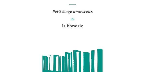 Petit-eloge-amoureux-de-la-librairie-patrick-besson